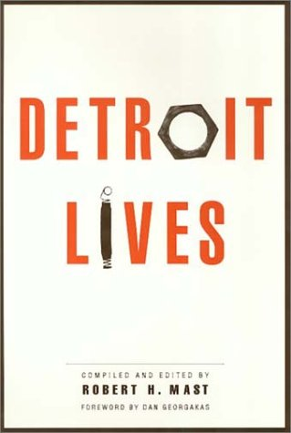 Detroit Lives (Conflicts In Urban & Regional): Mast, Robert
