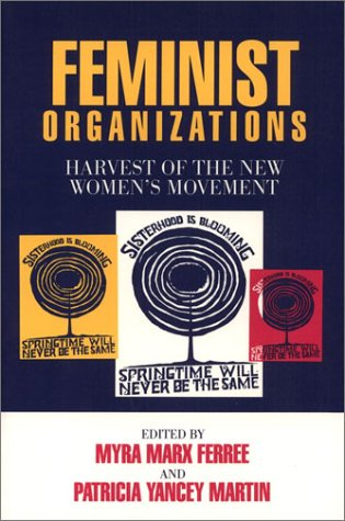 Feminist Organizations: Harvest of the New Women's Movement (Women in the Political Economy): ...