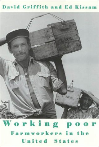 Working Poor : Farmworkers in the United States: Griffith, David