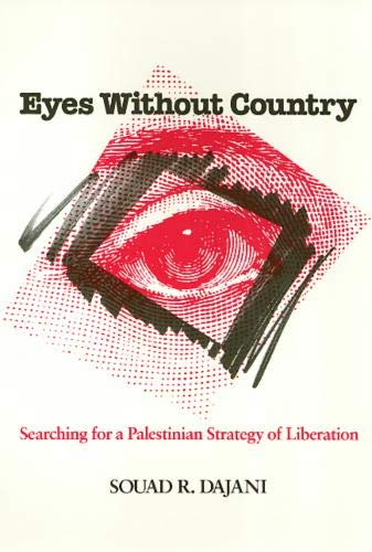 9781566392402: Eyes Without Country: Searching for a Palestinian Strategy of Liberation