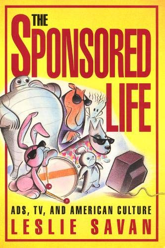 9781566392457: The Sponsored Life: Ads, TV, and American Culture (Culture And The Moving Image)