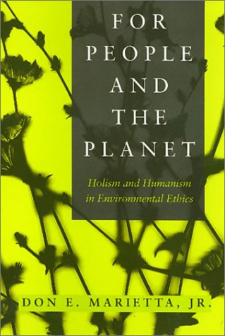 People And The Planet: Holism and Humanism in Environmental Ethics (Environmental Ethics Values An)...