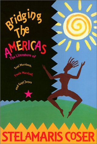 9781566392679: Bridging The Americas: The Literature of Paule Marshall, Toni Morrison, and Gayl Jones