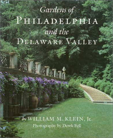 Gardens of Philadelphia & the Delaware Valley (Inscribed & Signed By Author): William M. ...