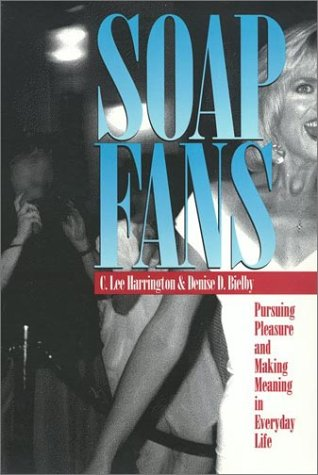 9781566393294: Soap Fans: Pursuing Pleasure and Making Meaning in Everyday Life