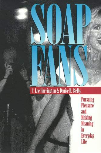 Soap Fans: Pursuing Pleasure and Making Meaning: C. Lee Harrington,