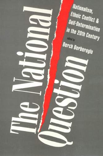 9781566393423: The National Question: Nationalism, Ethnic Conflict, and Self-Determination in the Twentieth Century