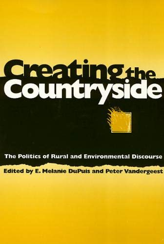 9781566393607: Creating The Countryside: The Politics of Rural and Environmental Discourse (Conflicts Urban & Regional)
