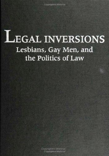 Legal Inversions: Lesbians, Gay Men, and the Politics of the Law: Herman, Didi