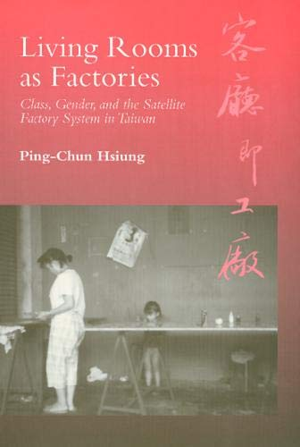 9781566393898: Living Rooms as Factories: Class, Gender, and the Satelite Factory System in Taiwan