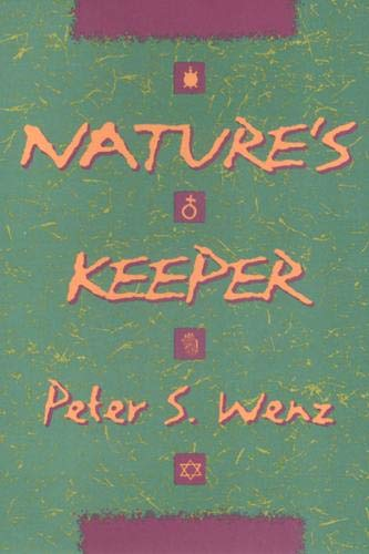 Nature's Keeper (Ethics and Action): Peter S. Wenz