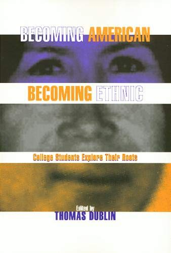 9781566394390: Becoming American, Becoming Ethnic: College Students Explore Their Roots (Critical Perspectives on the Past.)