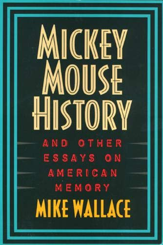 9781566394451: Mickey Mouse History and Other Essays on American Memory
