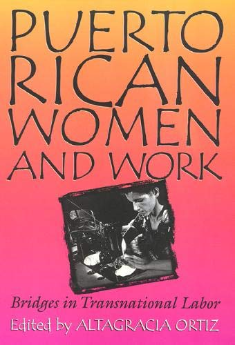 9781566394512: Puerto Rican Women and Work: Bridges in Transnational Labor (Puerto Rican Studies)