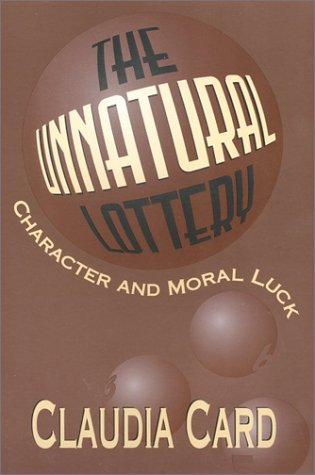 9781566394529: The Unnatural Lottery: Character and Moral Luck