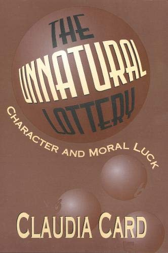 9781566394536: The Unnatural Lottery: Character and Moral Luck