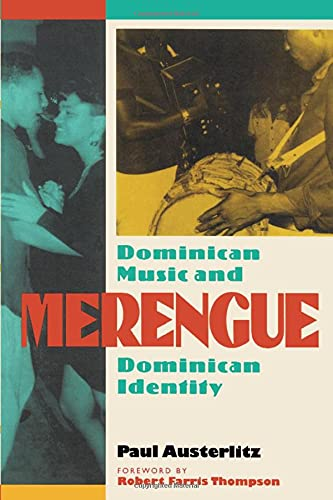 Merengue : Dominican Music and Dominican Identity: Paul Austerlitz