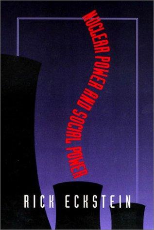 9781566394857: Nuclear Power and Social Power
