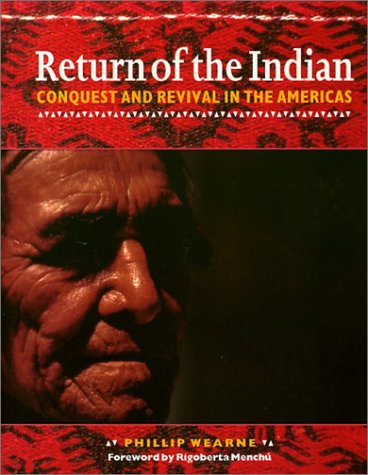 Return of the Indian: Conquest and Revival in the Americas: Phillip Wearne
