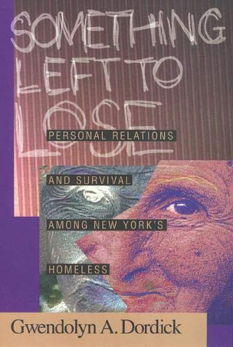 9781566395144: Something Left To Lose: Personal Relations and Survival among New York's Homeless (Professional Development Library)