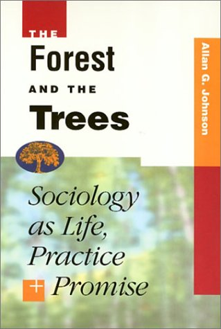9781566395632: The Forest and the Trees: Sociology As Life, Practice, and Promise