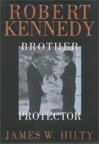 9781566395663: Robert Kennedy: Brother Protector