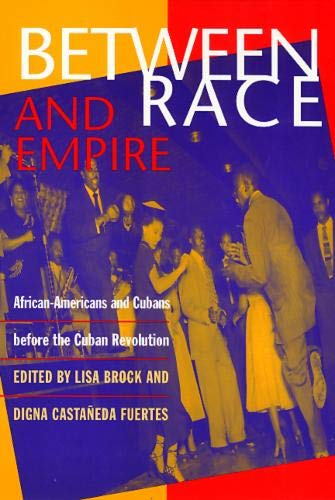 9781566395878: Between Race and Empire: African-Americans and Cubans before the Cuban Revolution