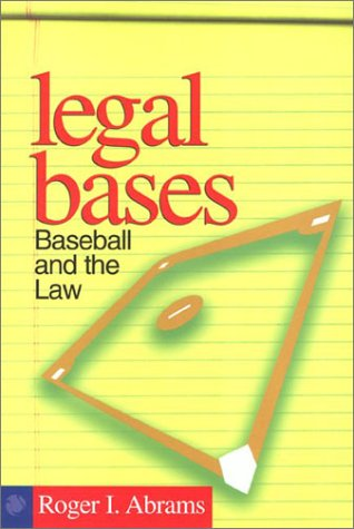 Legal Bases: Baseball and the Law: Abrams, Roger