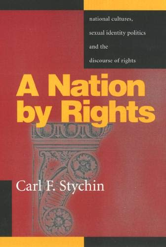 A Nation By Rights: National Cultures, Sexual Identity Politics, and the Discourse of Rights (Queer...