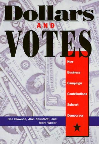 9781566396257: Dollars and Votes: How Business Campaign Contributions Subvert Democracy