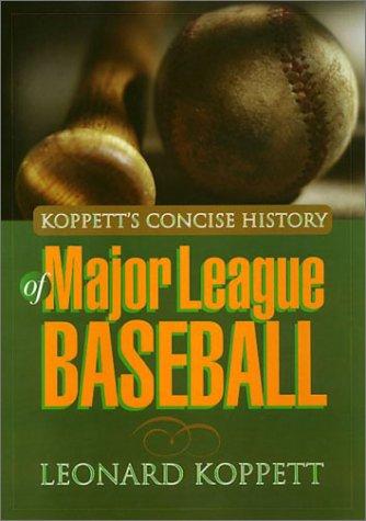 9781566396387: Koppetts Concise History of Major League Baseball