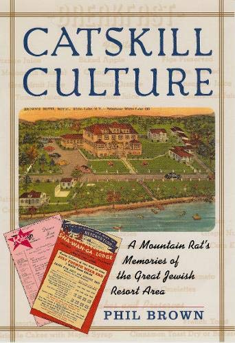 9781566396424: Catskill Culture: A Mountain Rat's Memories of the Great Jewish Resort Area