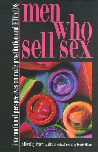 Men Who Sell Sex: International Perspectives on Male Prostitution and AIDS: Peter Aggleton