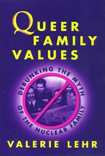 9781566396844: Queer Family Values: Rethinking the Myth of the Nuclear Family (Queer Politics Queer Theories)