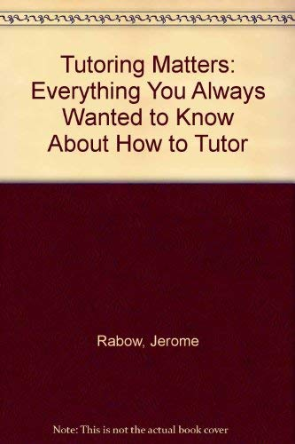 9781566396950: Tutoring Matters: Everything You Always Wanted To Know About How To Tutor