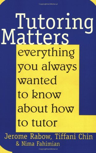 9781566396967: Tutoring Matters: Everything You Always Wanted To Know About How To Tutor