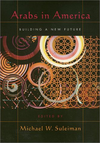 9781566397261: Arabs in America: Building a New Future