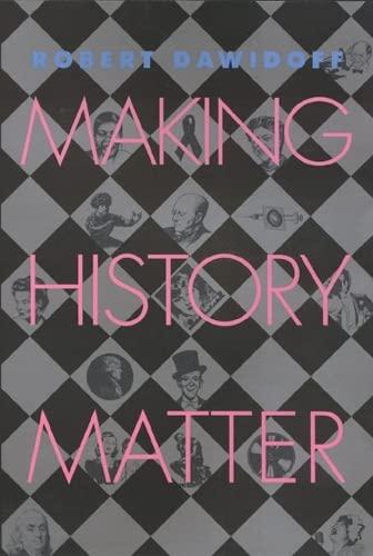 9781566397483: Making History Matter