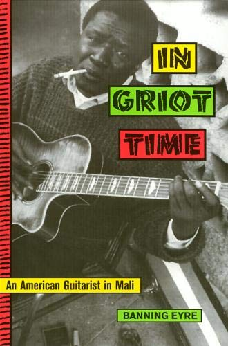 9781566397599: In Griot Time: Guitar Cultures of Mali