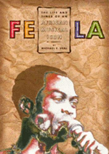 9781566397650: Fela: Life And Times Of An African: The Life and Times of an African Musical Icon