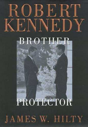 9781566397667: Robert Kennedy: Brother Protector
