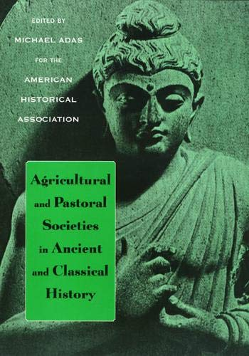 Agricultural and Pastoral Societies in Ancient and Classical History (Hardback): Michael Adas