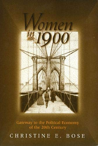 Women in 1900: Gateway to the Political Economy of the 20th Century (Women In The Political Economy...