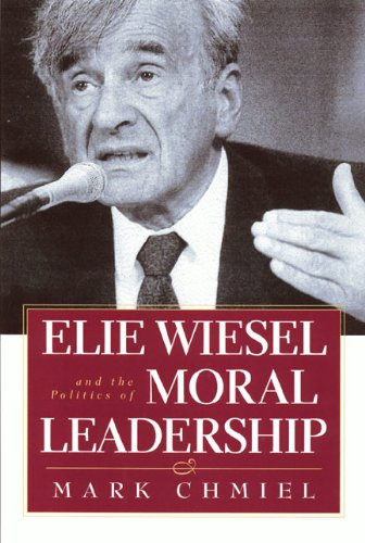 9781566398572: Elie Wiesel and the Politics of Moral Leadership