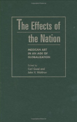 9781566398657: The Effects of the Nation: Mexican Art in an Age of Globalization