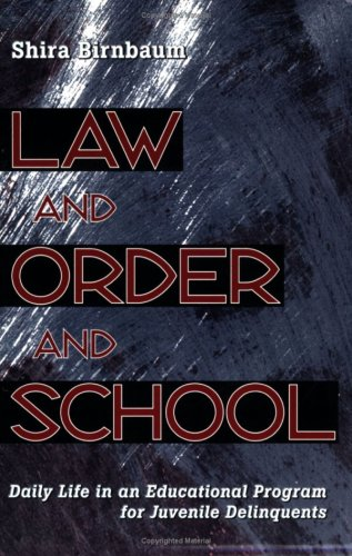 9781566398701: Law and Order and School: Daily Life in an Educational Program for Juvenile Delinquents