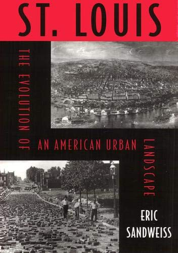 9781566398862: St. Louis: Evolution Of American Urban Landscape (Critical Perspectives On The P)