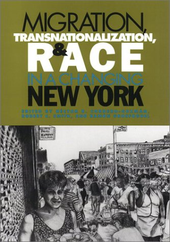 9781566398886: Migration, Transnationalization, and Race in a Changing New York