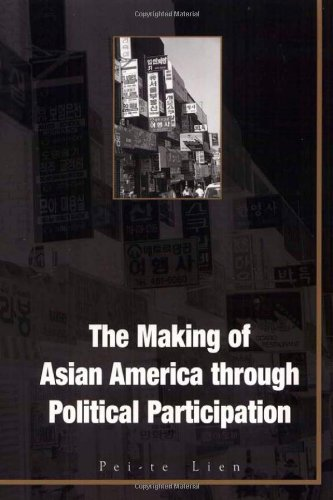 The Making of Asian America Through Political Participation (Mapping Racisms): Lien, Pei-Te