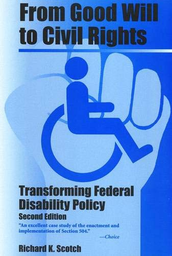 From Good Will To Civil Rights: Transforming Federal Disability Policy (Paperback): Richard K. ...